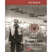 Josef František Historia prawdziwa