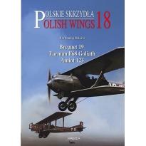 Polish Wings Nr.18 (Breguet 19, Farman F68 Goliath, Amiot 123)