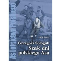 Grzegorz Sołogub - Sześć dni polskiego Asa