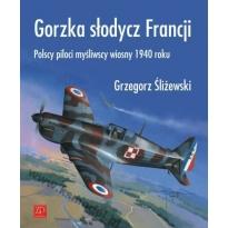Gorzka słodycz Francji.Polscy piloci myśliwscy wiosny 1940 roku