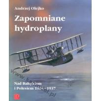 Zapomniane hydroplany - Nad Bałtykiem i Polesiem 1924-1937