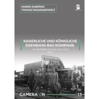 Kaiserliche Eisenbahn-Bau Kompanie in Western Galicia 1914-1915 vol. 1