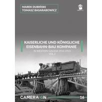 Kaiserliche Eisenbahn-Bau Kompanie in Western Galicia 1914-1915 vol. 2