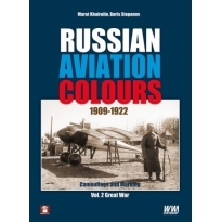 Russian Aviation Colours 1909-1922: Camouflage and Markings. Vol 2 Great War