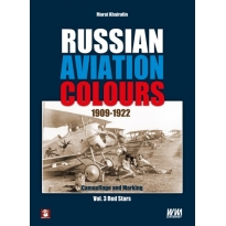 Russian Aviation Colours 1909-1922:  Camouflage and Markings,vol.3 Red Stars