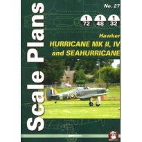 Scale Plans No.27 Hawker Hurricane Mk.II, IV and Sea Hurricane (1:72,1:48,1:32)