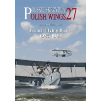 Polish Wings No. 27 French Flying Boats 1918-1939