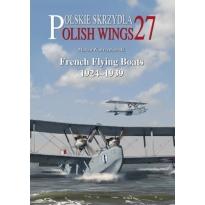 Polish Wings No. 27 French Flying Boats 1918-1939 (z wkładką w j.polskim)