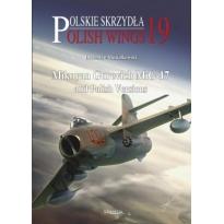 Polish Wings Nr.19 (Mikoyan Gurevich MiG-17 and Polish Versions)