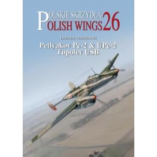 Polish Wings No. 26 Petlyakov Pe-2 & UPe-2 Tupolev USB (z wkładką w j.polskim)