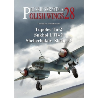Polish Wings No. 28 Tupolev Tu-2, Sukhoi UTB-2, Shcherbakov Shche-2 (z wkładką w j.polskim)