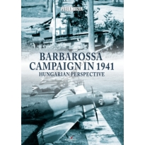 Barbarossa Campaign in 1941 Hungarian perspective