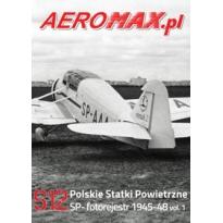 Aeromax nr specjalny 12 Polskie statki powietrzne SP- 1945-48 fotorejestr vol.1