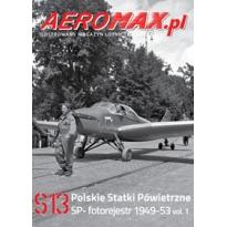 Aeromax nr specjalny 13 Polskie statki powietrzne SP- 1949-53 fotorejestr vol.1