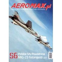 Aeromax nr specjalny 6 MiG-23 fotorejestr vol.1