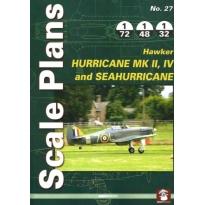 Scale Plans No.27 Hawker Hurricane Mk.II, IV and Sea Hurricane (1:72,1:48,1:32)