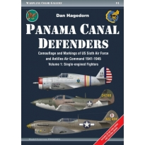 Panama Canal Defenders.Camouflage and Markings of US Sixth Air Force and Antilles Air Command 1941-1945 Volume 1: Single-engined Fighters