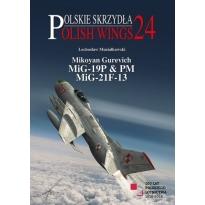 Polish Wings No 24. Mikoyan Gurevich MiG-19P & PM, MiG-21F-13