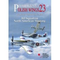 Polish Wings No. 23. 303 Squadron North American Mustang