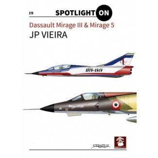 Spotlight ON nr.19 Dassault Mirage III & Mirage 5